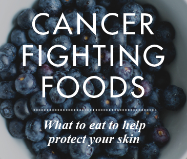 Cancer Fighting Foods: What to Eat to Protect Your Skin