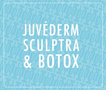 Juvederm, Sculptra, Botox