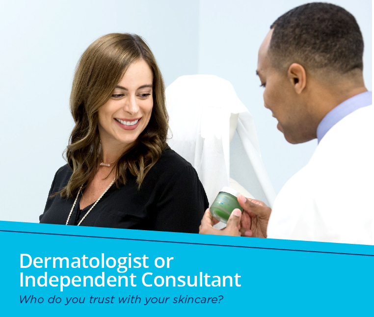 Dermatologist or independent consultant: Who do you trust with your skincare?